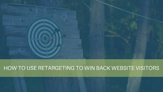 How To Use Retargeting to Win Back Website Visitors